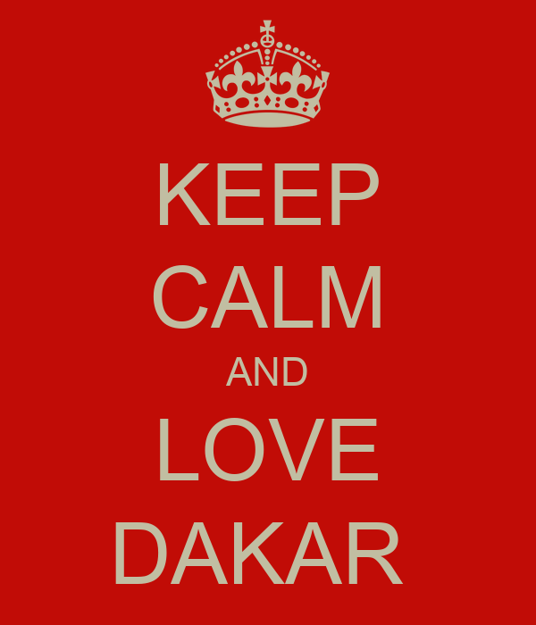 KEEP CALM AND LOVE DAKAR
