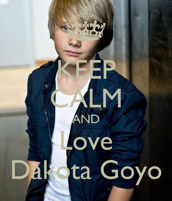 KEEP CALM AND Love Dakota Goyo