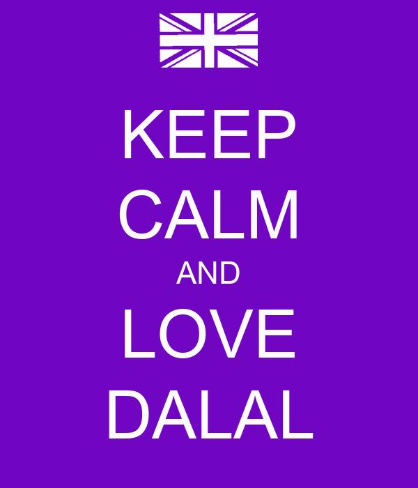 KEEP CALM AND LOVE DALAL