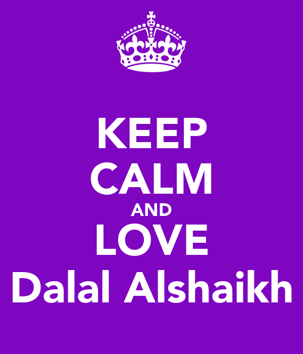KEEP CALM AND LOVE Dalal Alshaikh