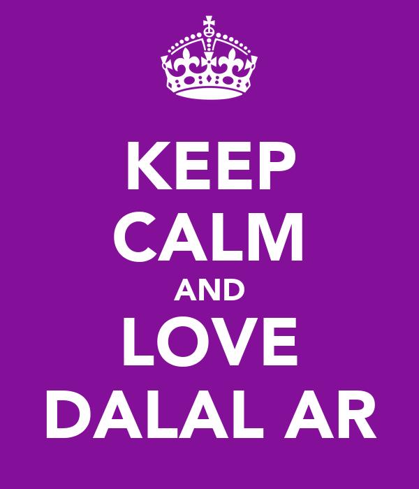 KEEP CALM AND LOVE DALAL AR