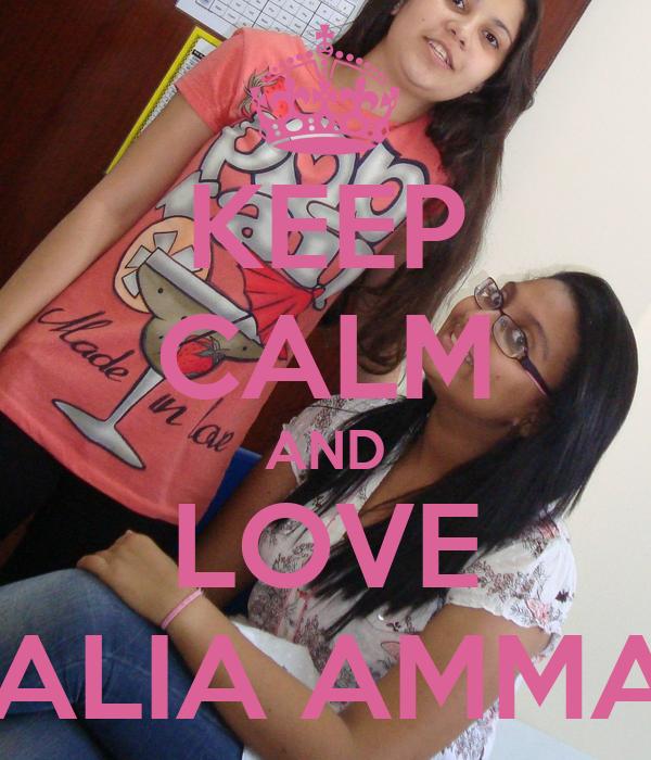 KEEP CALM AND LOVE DALIA AMMAR