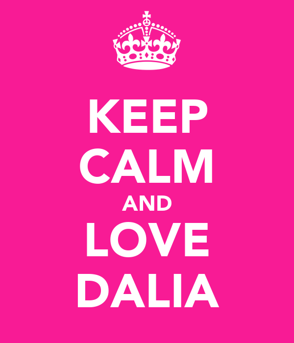 KEEP CALM AND LOVE DALIA