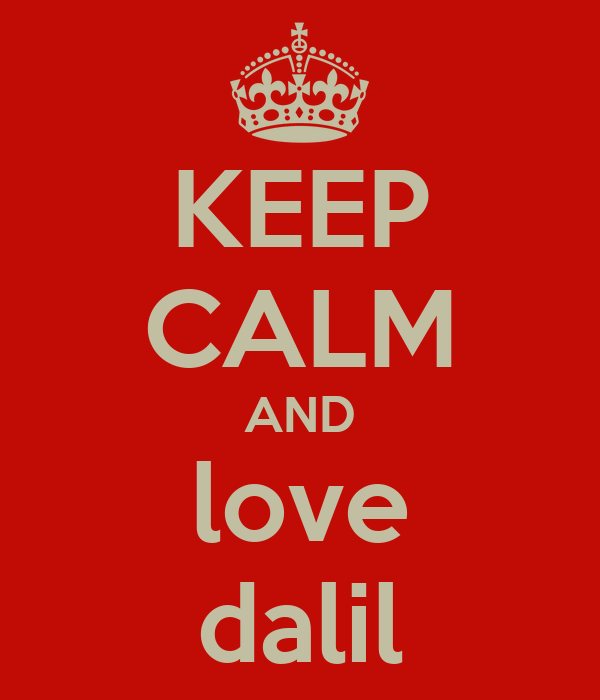 KEEP CALM AND love dalil