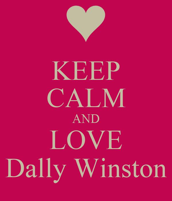 KEEP CALM AND LOVE Dally Winston