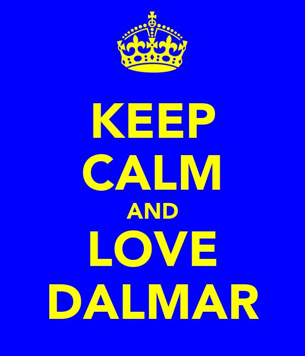 KEEP CALM AND LOVE DALMAR
