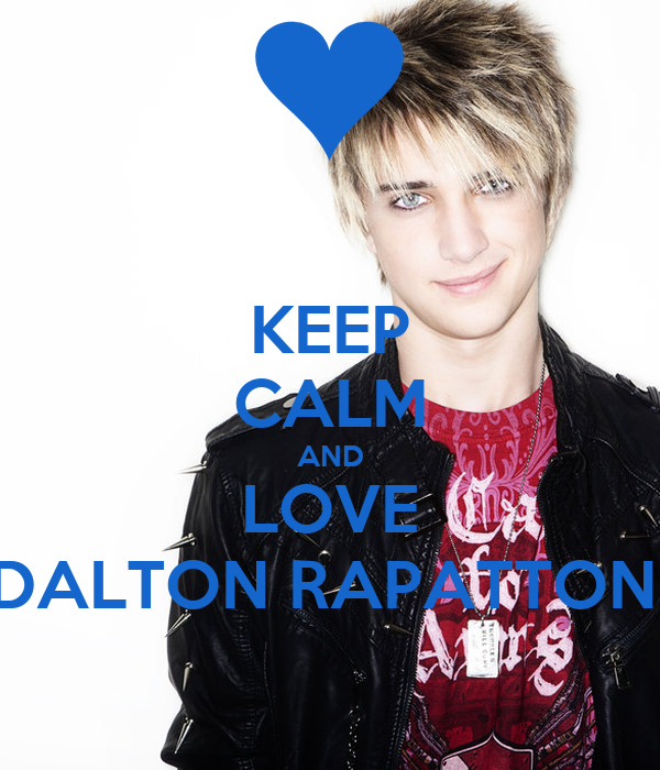 KEEP CALM AND LOVE DALTON RAPATTONI