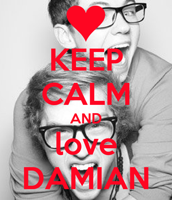 KEEP CALM AND love DAMIAN