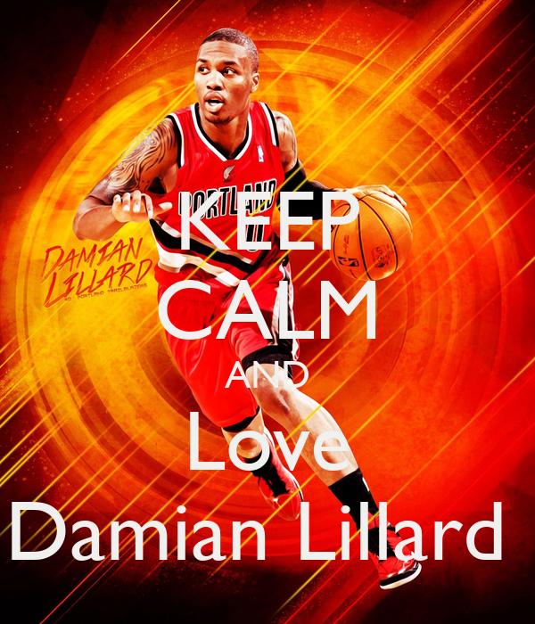 KEEP CALM AND Love Damian Lillard