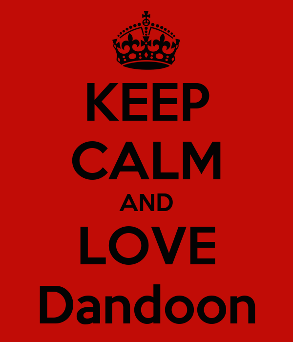 KEEP CALM AND LOVE Dandoon