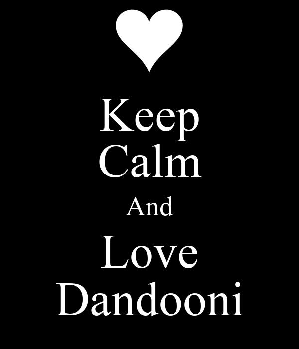 Keep Calm And Love Dandooni