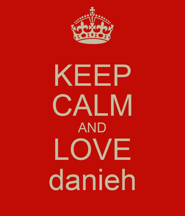KEEP CALM AND LOVE danieh