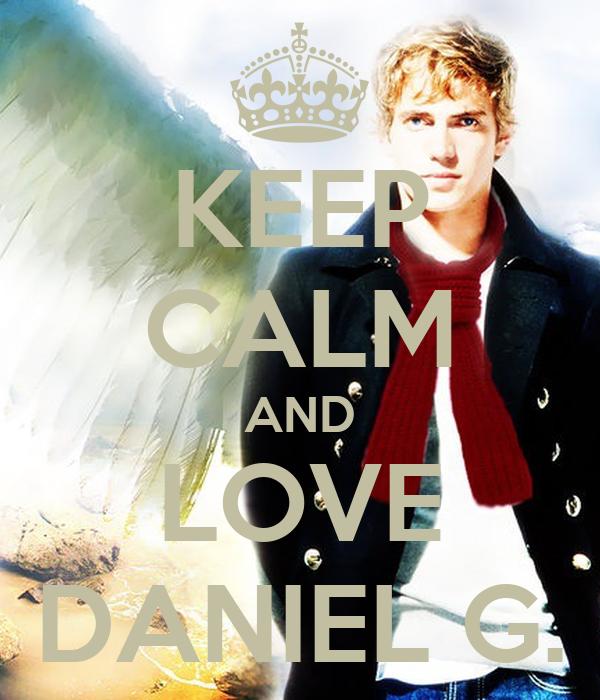 KEEP CALM AND LOVE DANIEL G.