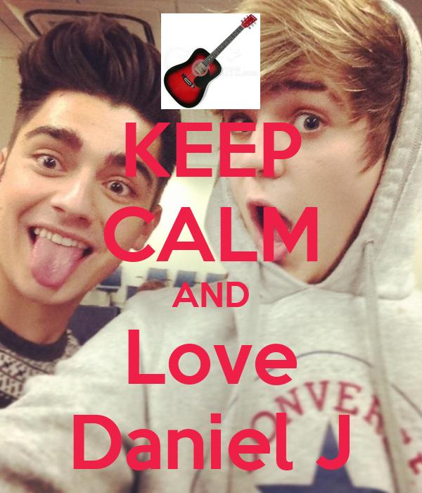 KEEP CALM AND Love Daniel J