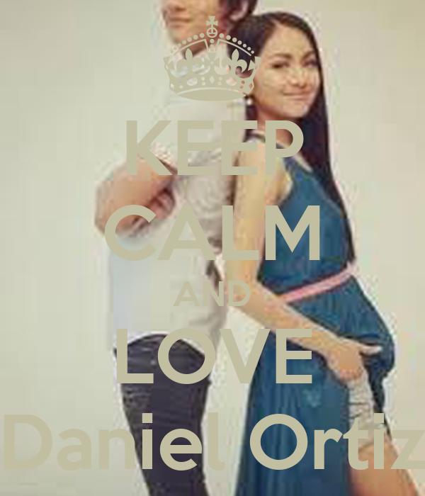 KEEP CALM AND LOVE Daniel Ortiz