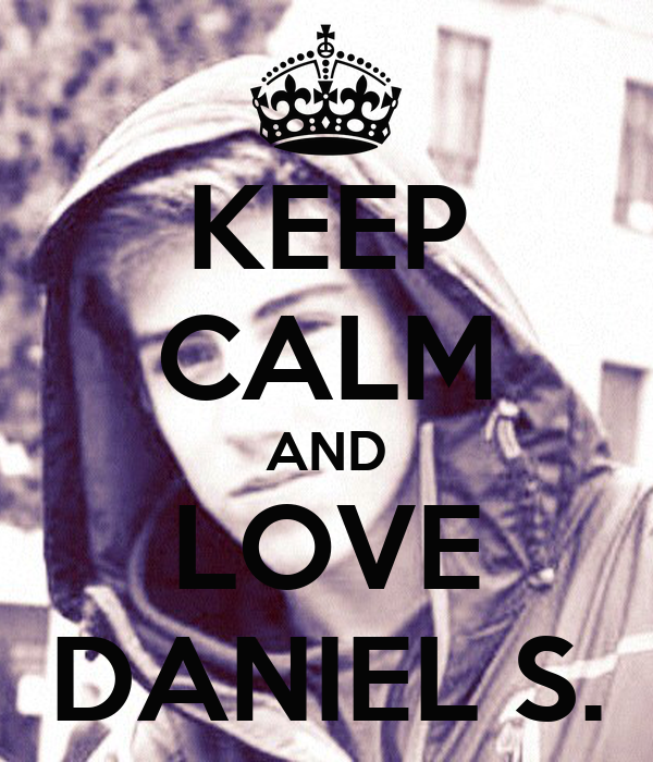 KEEP CALM AND LOVE DANIEL S.