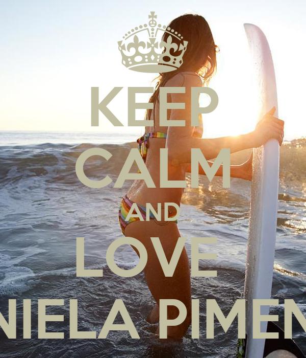 KEEP CALM AND LOVE  DANIELA PIMENTA