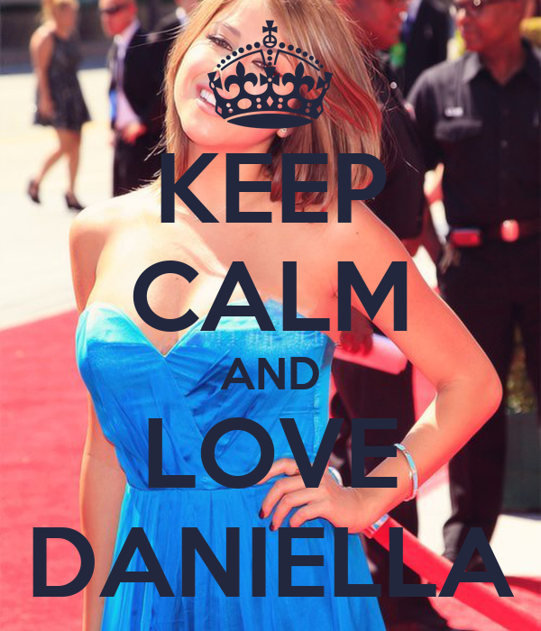 KEEP CALM AND LOVE DANIELLA