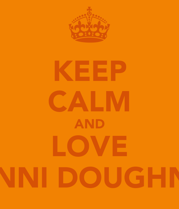 KEEP CALM AND LOVE DANNI DOUGHNUT