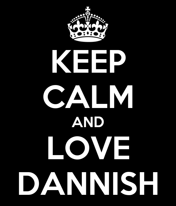 KEEP CALM AND LOVE DANNISH