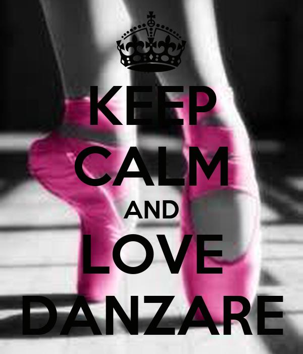 KEEP CALM AND LOVE DANZARE
