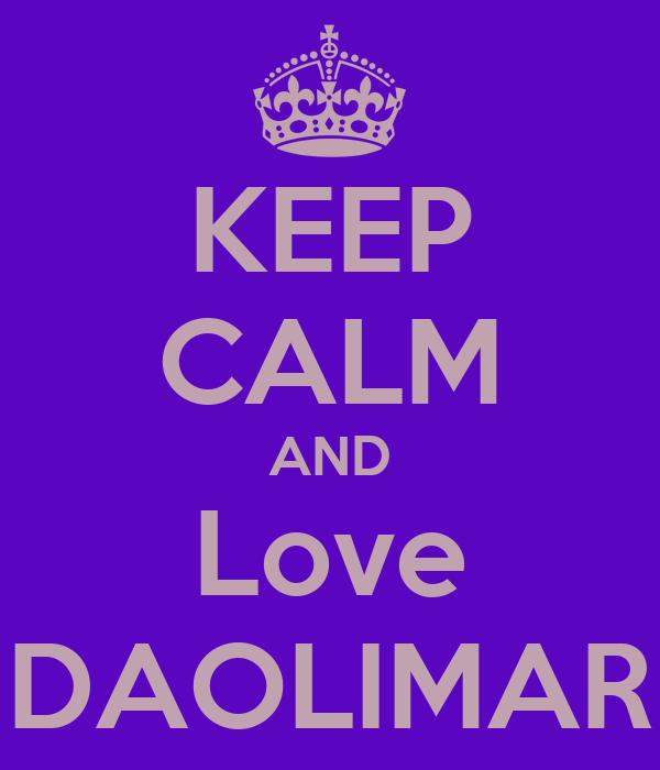 KEEP CALM AND Love DAOLIMAR
