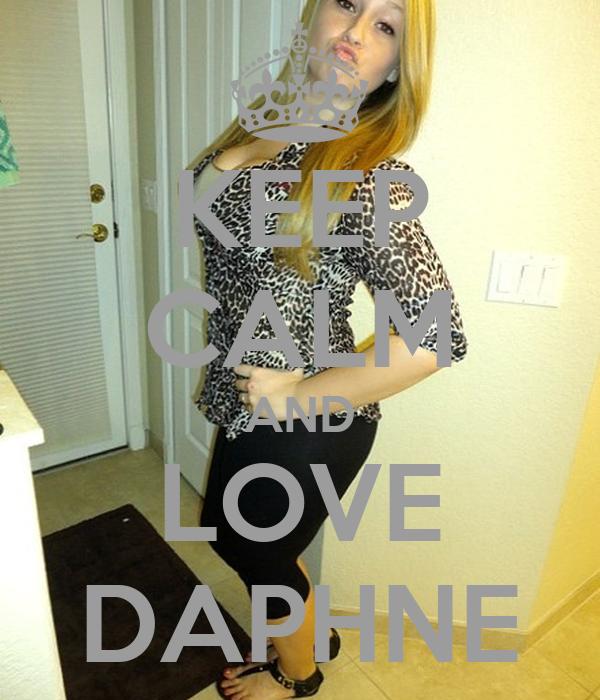 KEEP CALM AND LOVE DAPHNE
