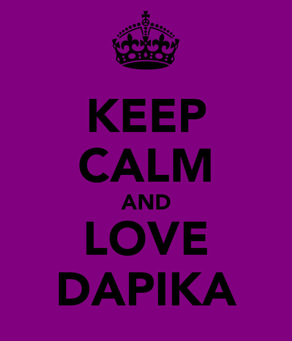 KEEP CALM AND LOVE DAPIKA