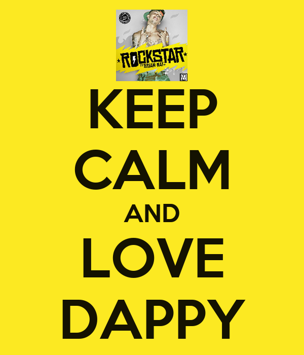 KEEP CALM AND LOVE DAPPY