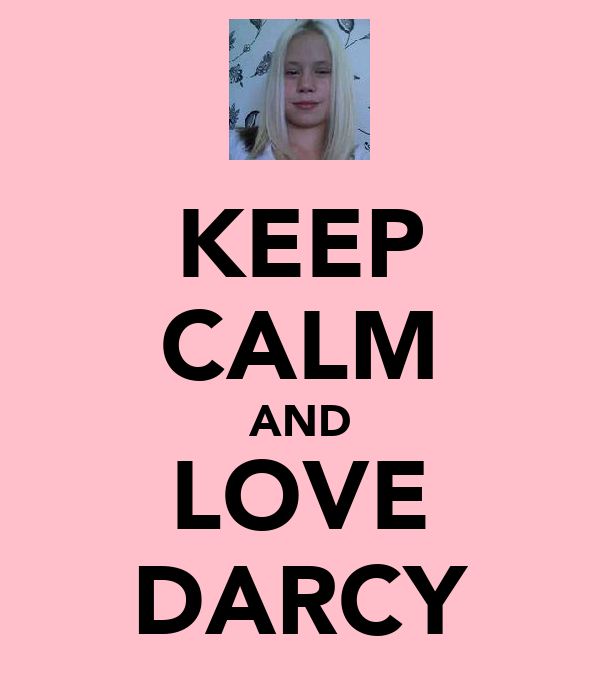 KEEP CALM AND LOVE DARCY