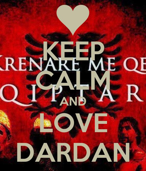 KEEP CALM AND LOVE DARDAN