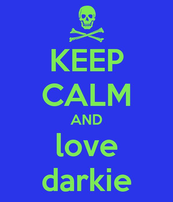 KEEP CALM AND love darkie