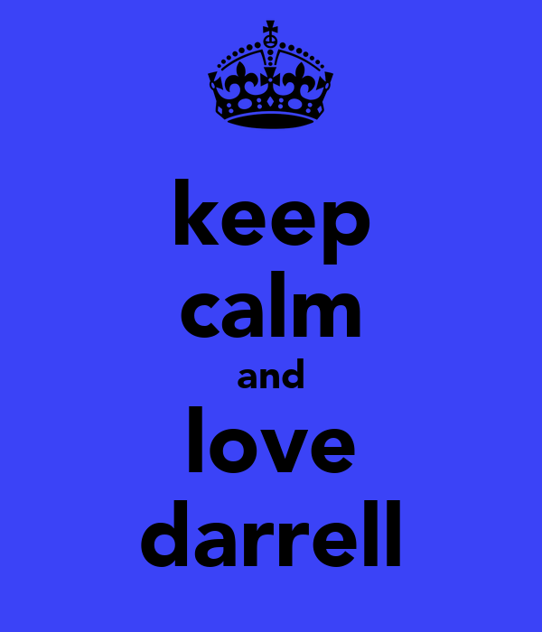 keep calm and love darrell