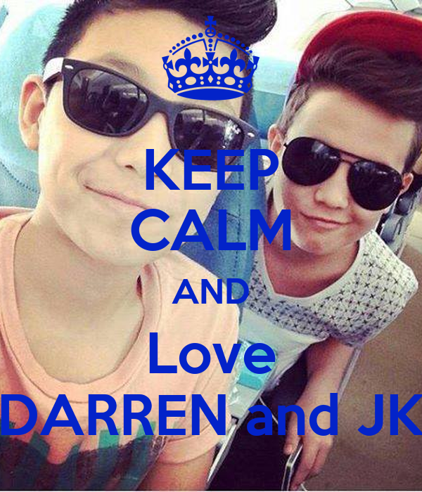KEEP CALM AND Love DARREN and JK