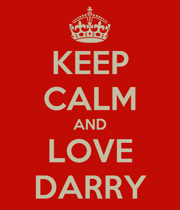 KEEP CALM AND LOVE DARRY