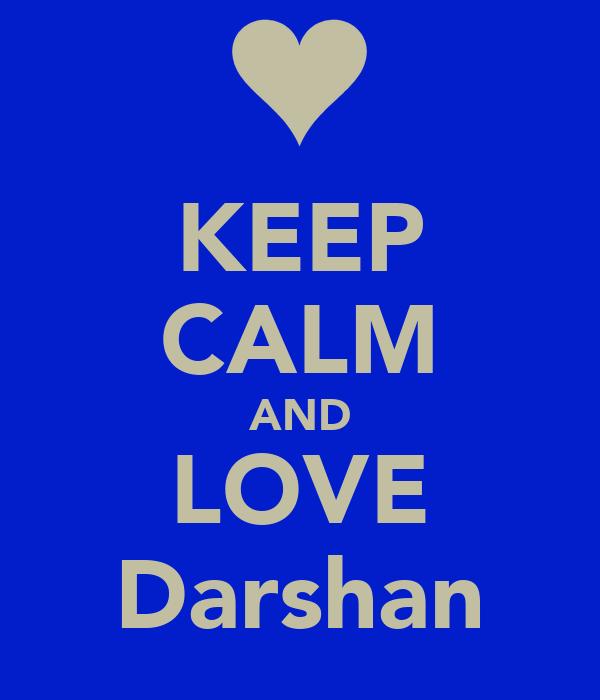KEEP CALM AND LOVE Darshan