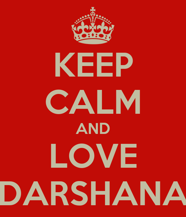 KEEP CALM AND LOVE DARSHANA