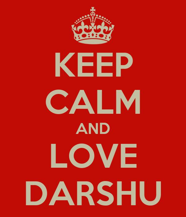 KEEP CALM AND LOVE DARSHU