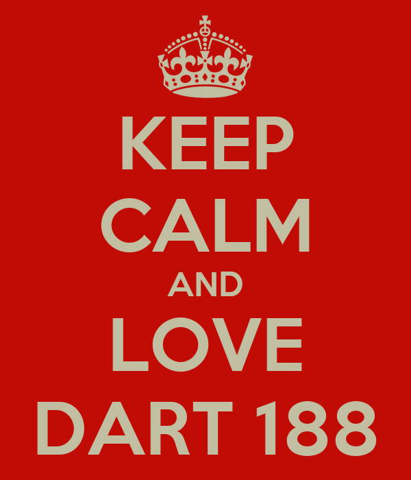 KEEP CALM AND LOVE DART 188