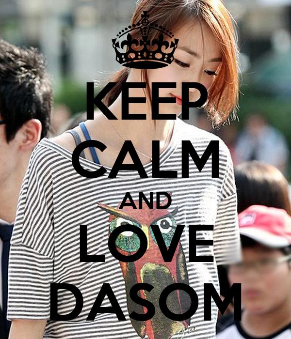 KEEP CALM AND LOVE DASOM