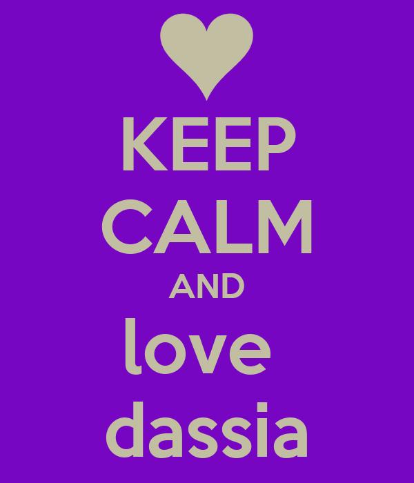 KEEP CALM AND love  dassia