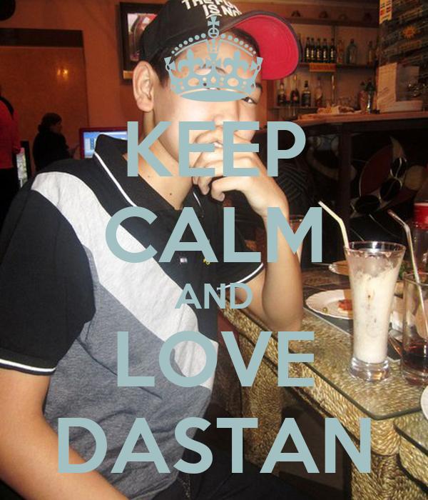 KEEP CALM AND LOVE DASTAN