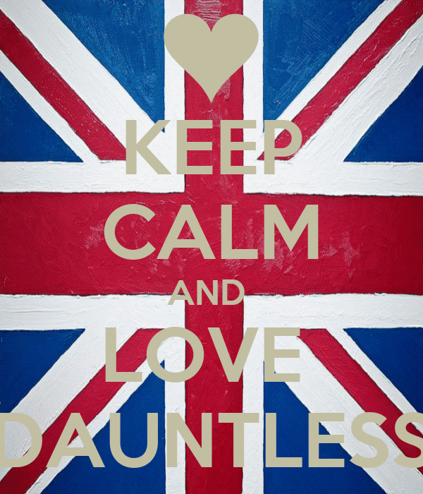 KEEP CALM AND  LOVE  DAUNTLESS