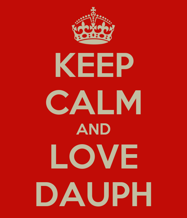 KEEP CALM AND LOVE DAUPH