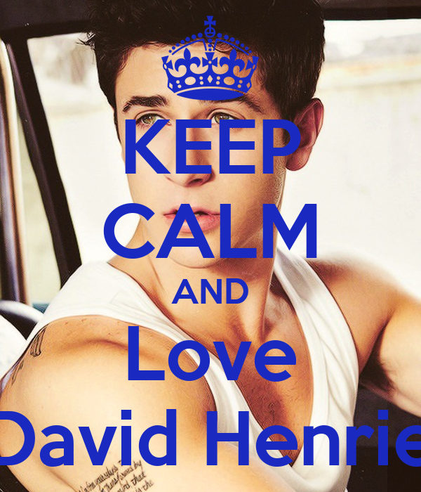 KEEP CALM AND Love David Henrie