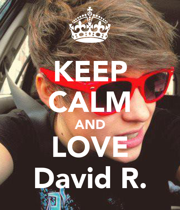 KEEP CALM AND LOVE David R.