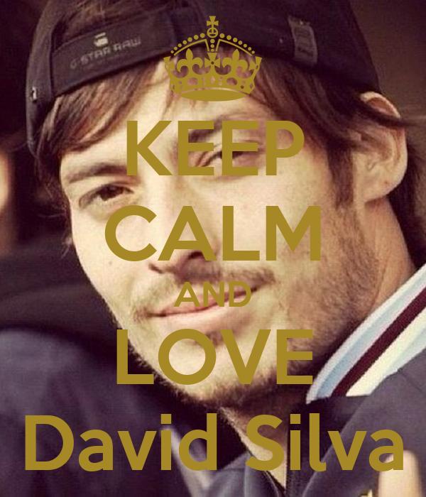 KEEP CALM AND LOVE David Silva