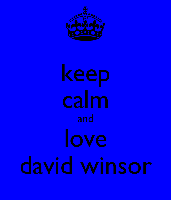 keep calm and love david winsor