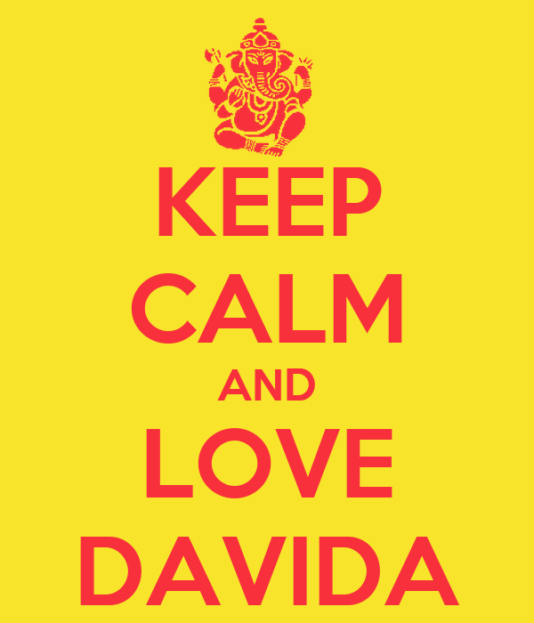 KEEP CALM AND LOVE DAVIDA
