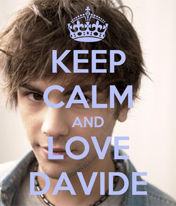 KEEP CALM AND LOVE DAVIDE